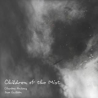 Charles Antony & Jose Guillén - Children of the Mist