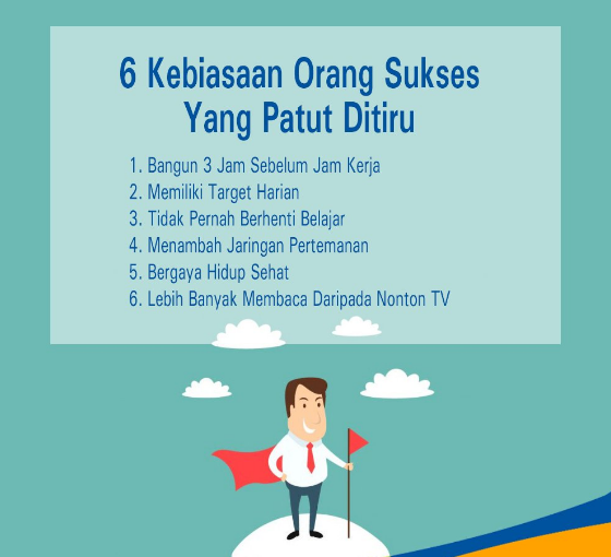 6 Kebiasaan Orang Sukses Yang Harus Kamu Tiru