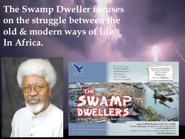 the swamp dwellers summary by wole soyinka In the swamp dwellers, wole soyinka exposes the conflicts between the opposing cultures present in a pre and post colonial nigeria and also within cultures no on-line study guides for the play the strong breed by wole soyinka can be found enotes does not have one posted nor do other sites.