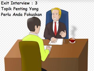 Exit Interview - 3 Topik Penting Yang Perlu Anda Fokuskan