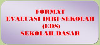 Contoh Format Evaluasi Diri Sekolah (EDS) Sekolah Dasar