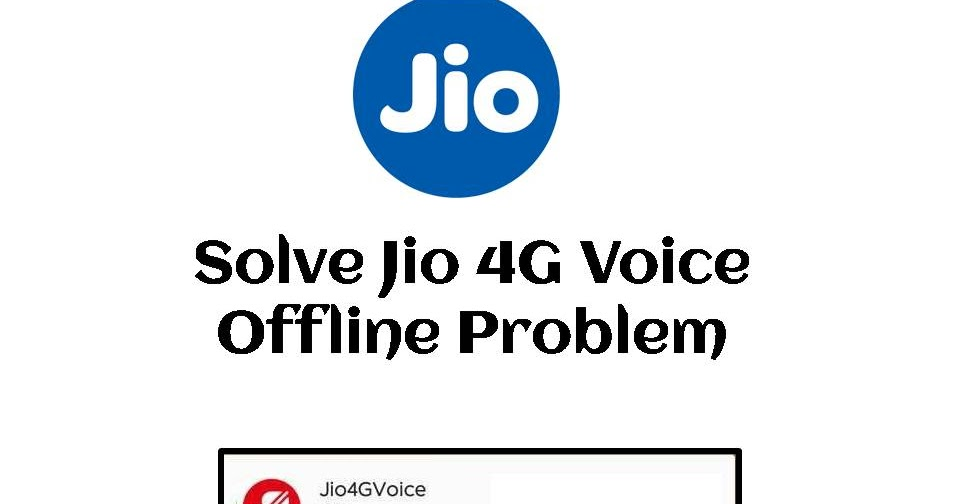 How To Solve Reliance Jio 4G Voice Offline Problem