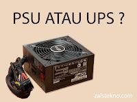 Perbedaan PSU dan UPS