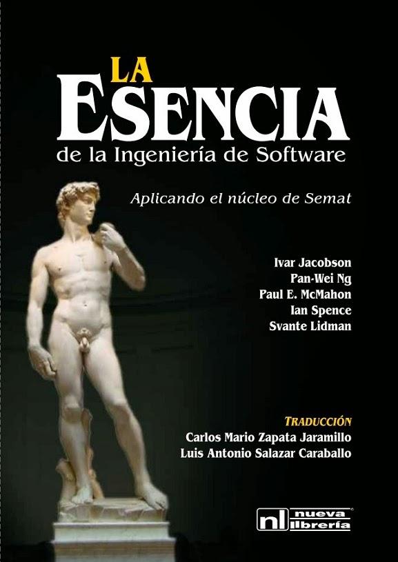 La Esencia de la Ingeniería de Software: aplicando el núcleo de Semat