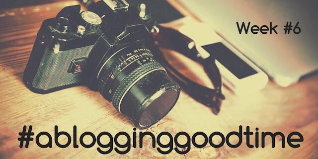 #ablogginggoodtime #6