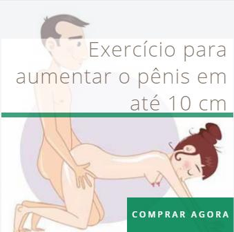 Aumente Até 10 cm do Pênis