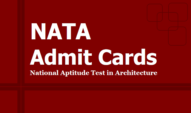 NATA Admit Cards 2019 on nata.in and National Aptitude Test in Architecture Exam on  July 7