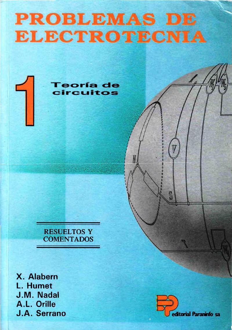 Problemas de electrotecnia 1: Teoría de circuitos – X. Alabern Morera
