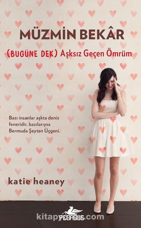 Katie Heaney - Müzmin Bekar