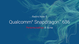 Snapdragon 636 pada Redmi Note 5