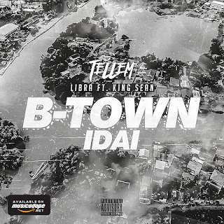Tellem - B-Town (IDAI) (Libra & King Sean)