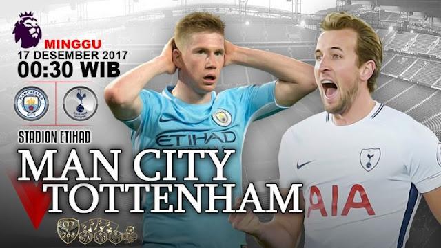 Prediksi Bola : Manchester City Vs Tottenham Hotspur , Minggu 17 Desember 2017 Pukul 03.00 WIB @ RCTI