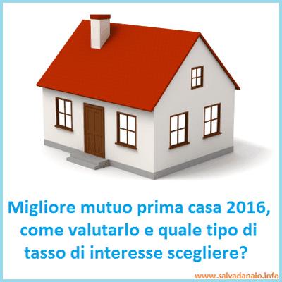 Migliore mutuo prima casa 2016 come valutarlo e sceglierlo - Condizioni mutuo prima casa ...