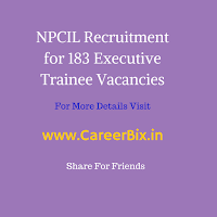 NPCIL Recruitment for 183 Executive Trainee Vacancies