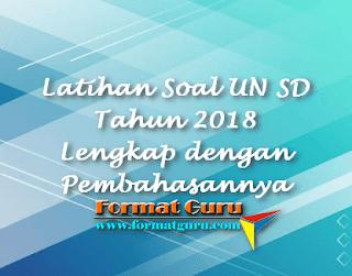 Latihan Soal UN SD Tahun 2018 Lengkap dengan Pembahasannya