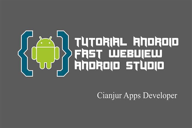 Cara Membuat Aplikasi Webview di Android Studio