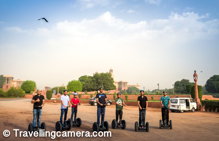 Recently we went out as a team to experience Segway tour around Lutyens. We were in a a group of 15 and had booked 2 slots and the Segway company has only 8 segways, so we had to go in 2 different groups. All of us were on time and met at mentioned location. Getting exact co-ordinates of this location are more important when you book the Segway Tour in New Delhi.