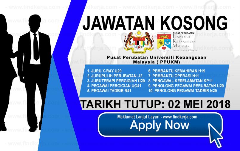 Jawatan Kerja Kosong PPUKM - Pusat Perubatan Universiti Kebangsaan Malaysia logo www.findkerja.com mei 2018