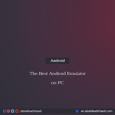 The Best Android Emulator on PC