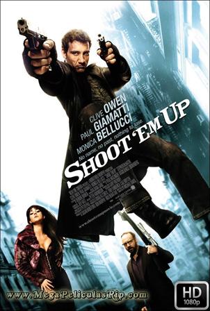 Shoot 'Em Up – Matar O Morir [1080p] [Latino-Ingles] [MEGA]