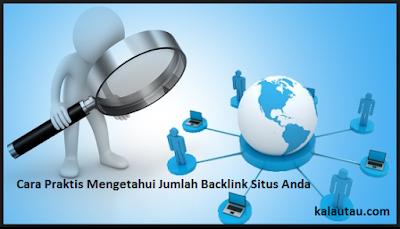 kalautau.com - Mengetahui Jumlah Backlink Situs Anda