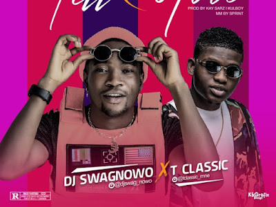 [MUSIC] DJ Swagnowo ft. T Classic – Tell You