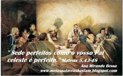 """Resultado de imagem para imagens Portanto, sede perfeitos como o vosso Pai celeste é perfeito""""."""