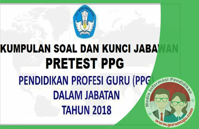 Kumpulan Soal Pretest PPG dan Kunci Jawaban untuk Guru SD LENGKAP
