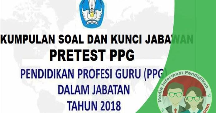 Kumpulan Soal Pretest PPG 2019 disertai Kunci Jawaban ...