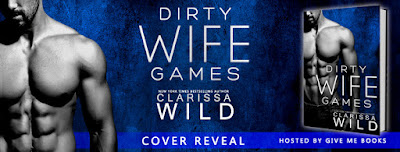 Cover Reveal: Dirty Wife Games by Clarissa Wild