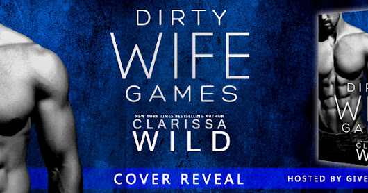 Cover Reveal & Giveaway: Dirty Wife Games!!