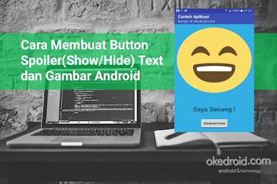 Cara Membuat Button Spoiler(Show/Hide) Text dan Gambar Android