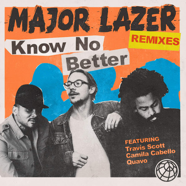 Major Lazer - Know No Better (feat. Travis Scott, Camila Cabello & Quavo) [Remixes] Cover