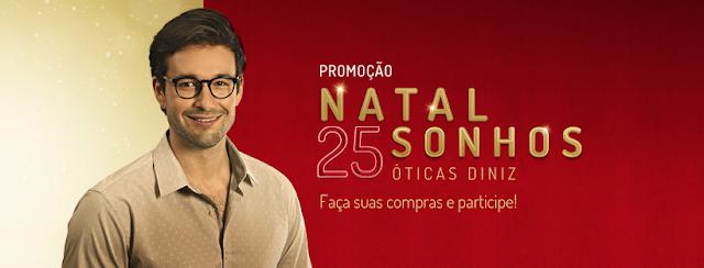 """Promoção """"Natal de Sonhos 25 Anos Óticas Diniz"""" blog topdapromocao.com.br topdapromocao.blogspot.com.br"""