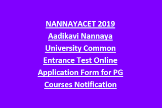 NANNAYACET 2019 Aadikavi Nannaya University Common Entrance Test Online Application Form for PG Courses Notification