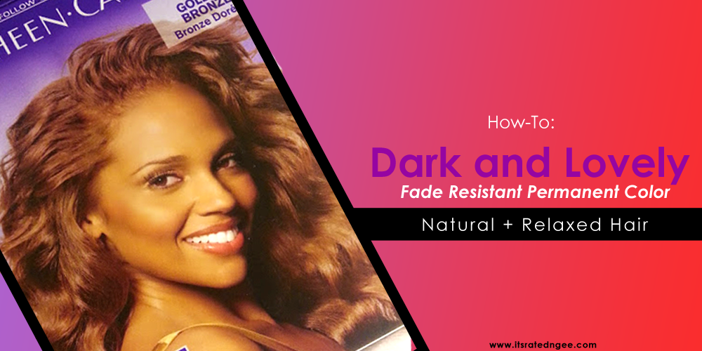 How To Dark And Lovely Fade Resistant Permanent Color Before