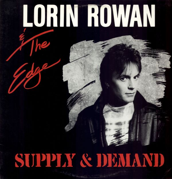 LORIN ROWAN & The Edge - Supply & Demand (1985) front
