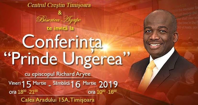 "Conferința ""Prinde Ungerea"" la Biserica Agape Timisoara"
