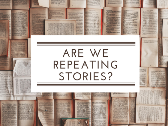 Are we repeating our stories?