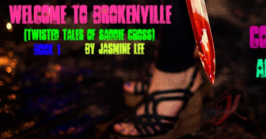Cover Reveal: Welcome to Brokenville by Jasmine Lee