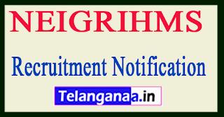 NEIGRIHMS North Eastern Indira Gandhi Regional Institute of Health Medical Sciences Recruitment Notification 2017