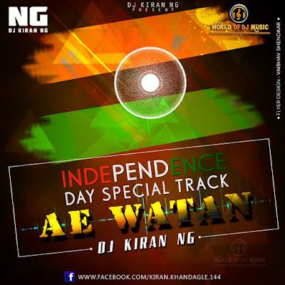 Ae Watan (15 August special) - Dj Kiran (NG)