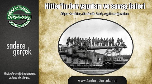 Hitler'in dev yapıları ve savaş üsleri