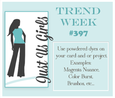 Just us Girls #397 - Trend Week