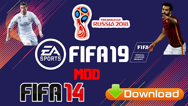 Download FIFA 19 Mod FIFA 14 Offline World Cup Russia Game