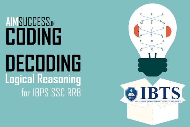 Coding-Decoding for IBPS PO/Clerk/RRB/NIACL Main 2018: 24 Sep