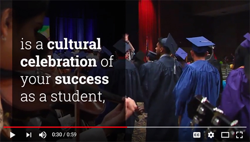 snapshot from convocation video.  Image of grads walking through a procession.  Text: Is a cultural celebration of your success as a student.