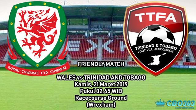 Prediksi Tepat Laga Persahabatan Wales vs Trinidad And Tobago (21 Maret 2019)