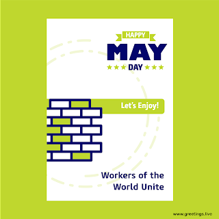 Happy May Day celebrations Workers of the world unite
