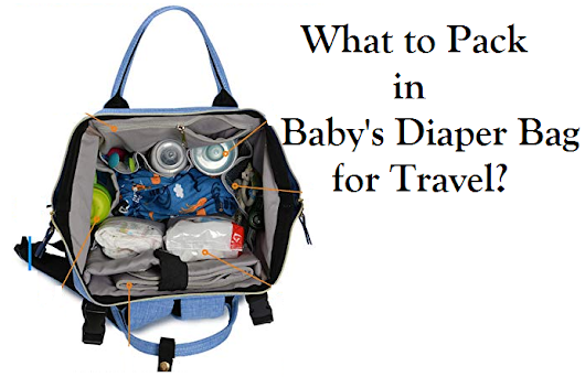 What to Pack in Baby's Diaper Bag for Travel?